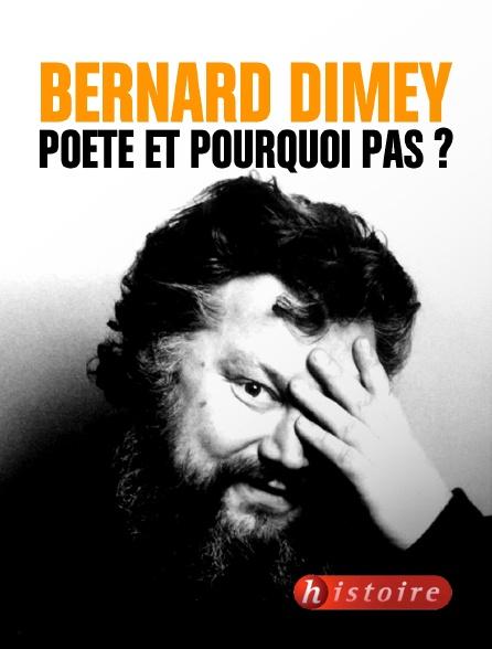 Histoire - Bernard Dimey, poète et pourquoi pas ?