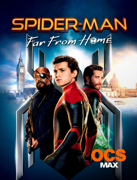 OCS Max - Spider-Man : Far from home