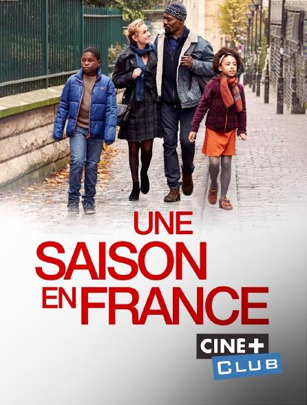 Ciné+ Club - Une saison en France