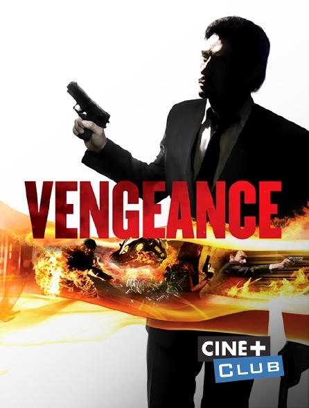Ciné+ Club - Vengeance