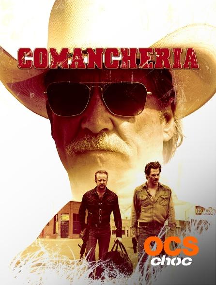 OCS Choc - Comancheria
