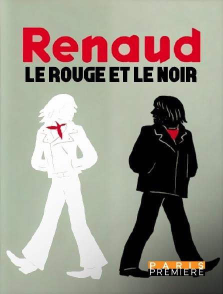 Paris Première - Renaud, le rouge et le noir