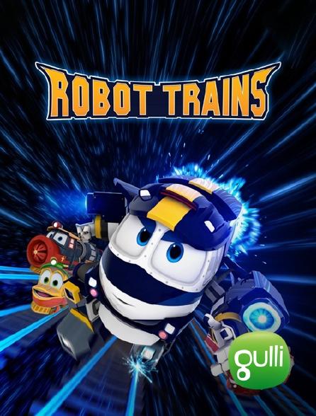 Gulli - Robot Trains