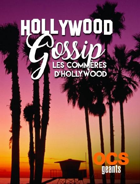 OCS Géants - Hollywood Gossip, les commères d'Hollywood