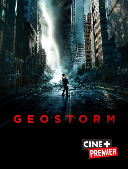 Ciné+ Premier - Geostorm