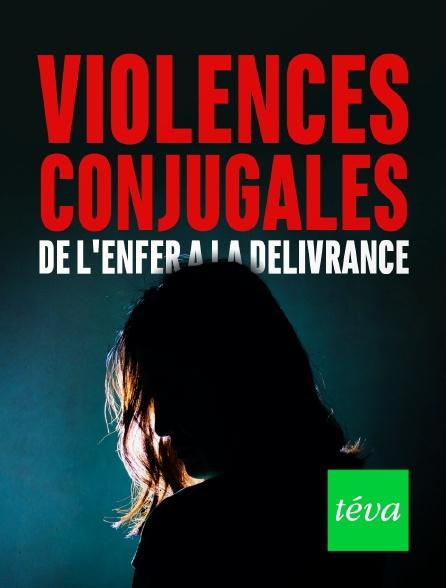 Téva - Violences conjugales : de l'enfer à la délivrance