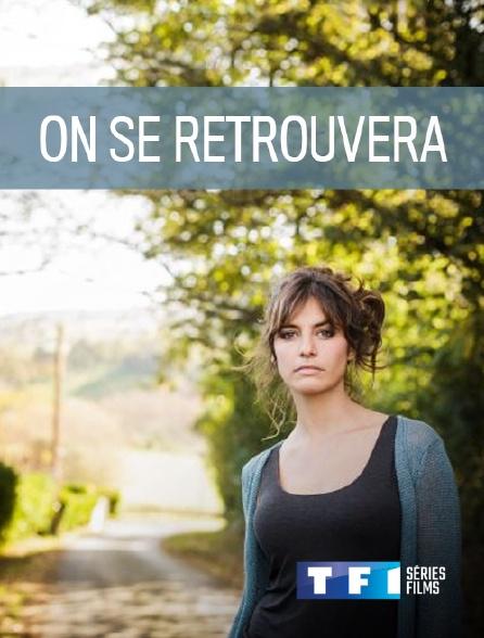 TF1 Séries Films - On se retrouvera