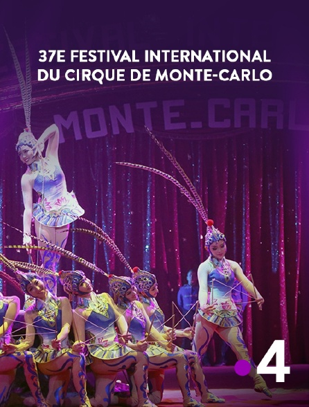 France 4 - 37e Festival international du cirque de Monte-Carlo