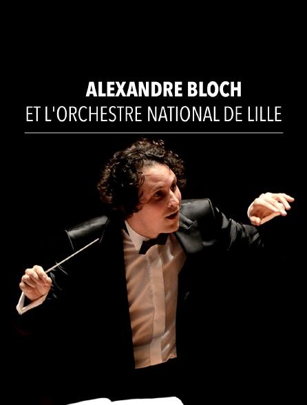 Alexandre Bloch et l'Orchestre national de Lille