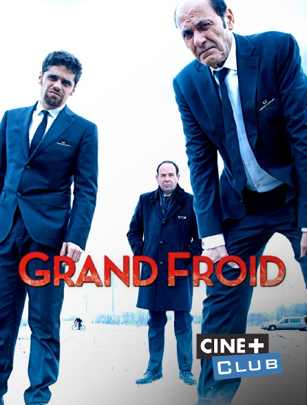 Ciné+ Club - Grand froid