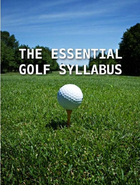 The Essential Golf Syllabus