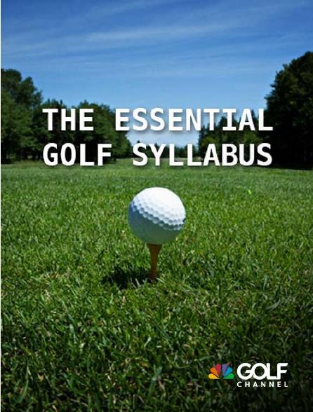 Golf Channel - The Essential Golf Syllabus