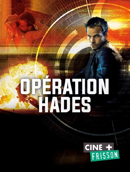 Ciné+ Frisson - Opération Hades