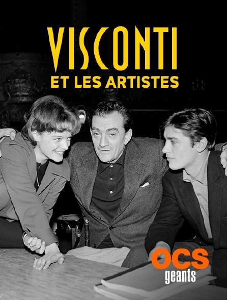 OCS Géants - Visconti et les artistes