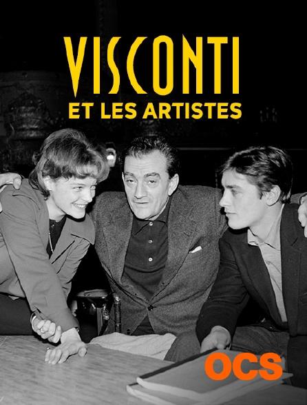 OCS - Visconti et les artistes