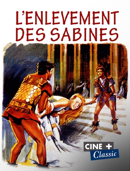 Ciné+ Classic - L'enlèvement des Sabines