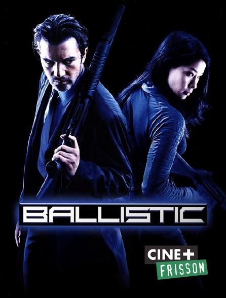Ciné+ Frisson - Ballistic