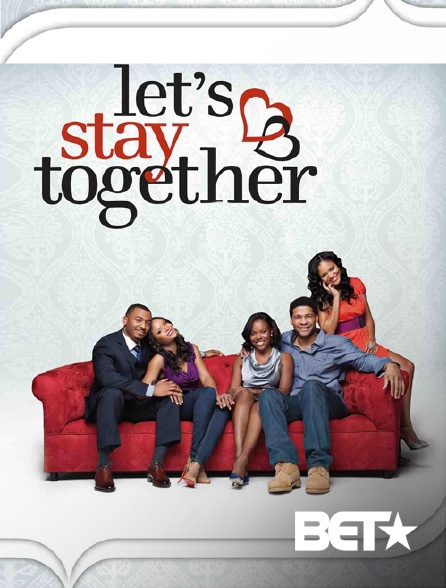 BET - Let's Stay Together