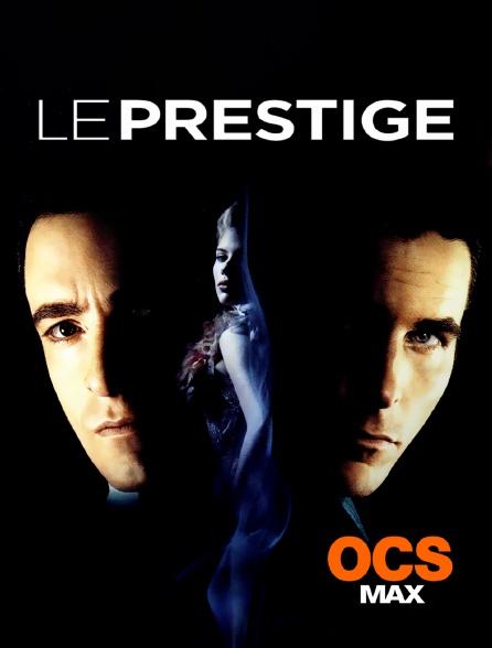 OCS Max - Le prestige