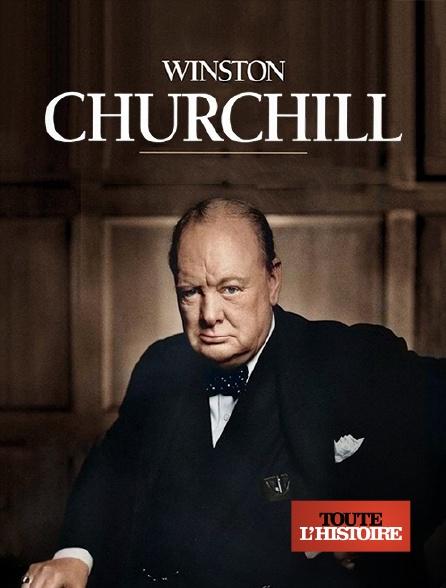 Toute l'histoire - Winston Churchill