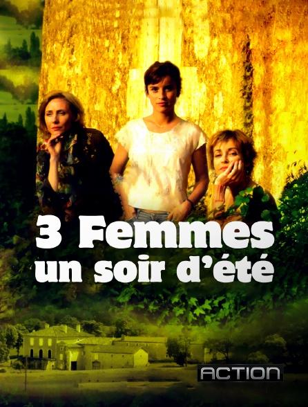 Action - Trois femmes un soir d'été
