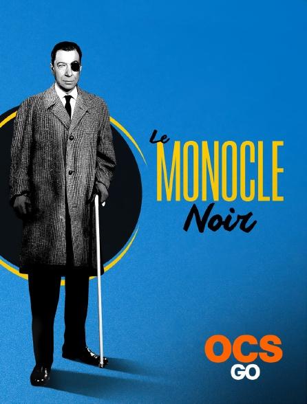 OCS Go - Le Monocle noir