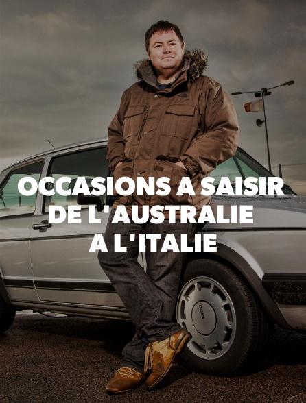 Occasions à saisir : de l'Australie à l'Italie