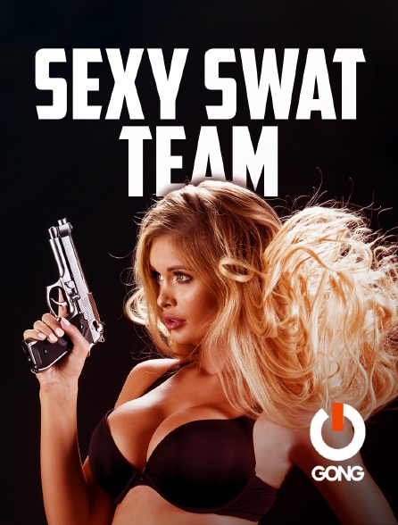 GONG - Sexy Swat Team