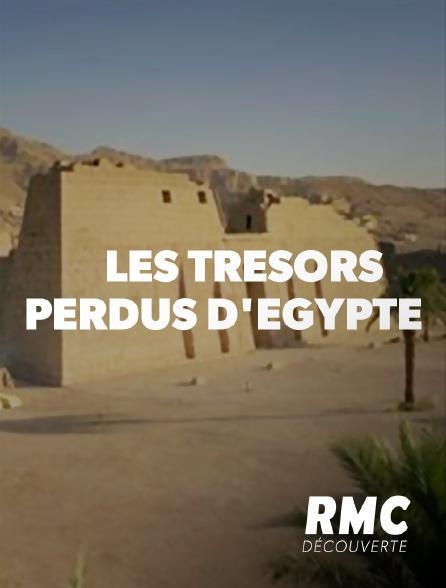 RMC Découverte - LES TRESORS PERDUS D'EGYPTE