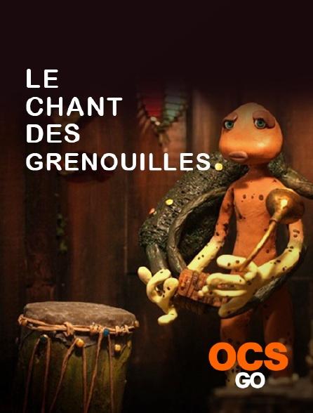 OCS Go - Le chant des grenouilles
