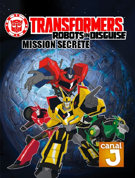 Canal J - Transformers : Robots in Disguise : Mission secrète