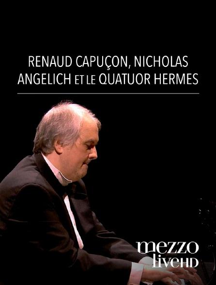 Mezzo Live HD - Renaud Capuçon, Nicholas Angelich et le Quatuor Hermès