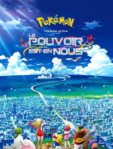 Pokémon le film : Le pouvoir est en nous