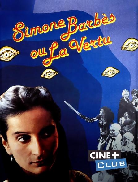 Ciné+ Club - Simone Barbès ou la vertu