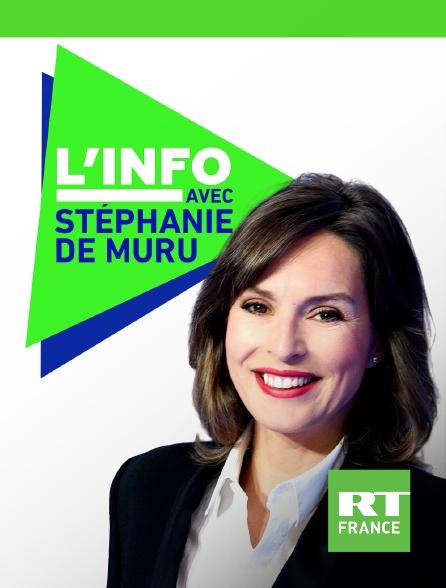 RT France - L'info avec Stéphanie de Muru