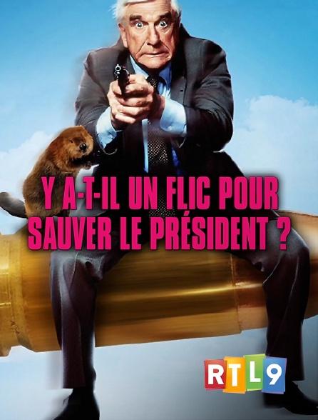 RTL 9 - Y a-t-il un flic pour sauver le président ?