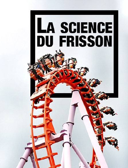 La science du frisson