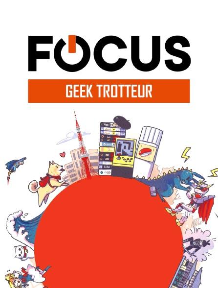 Focus - Geek Trotteur