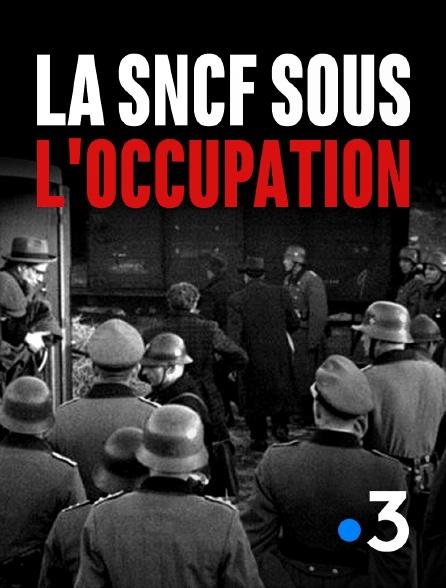 France 3 - La SNCF sous l'Occupation