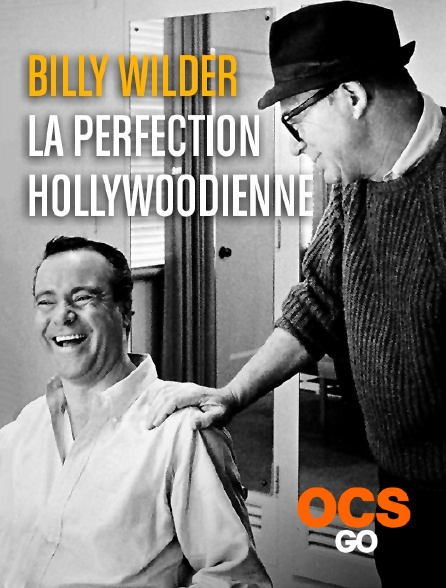 OCS Go - Billy Wilder, la perfection hollywoodienne