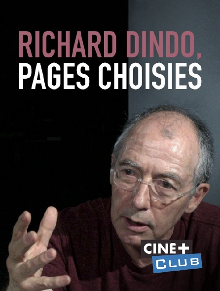 Ciné+ Club - Richard Dindo, pages choisies