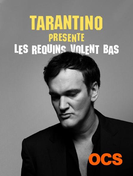 OCS - Tarantino présente : Les requins volent bas