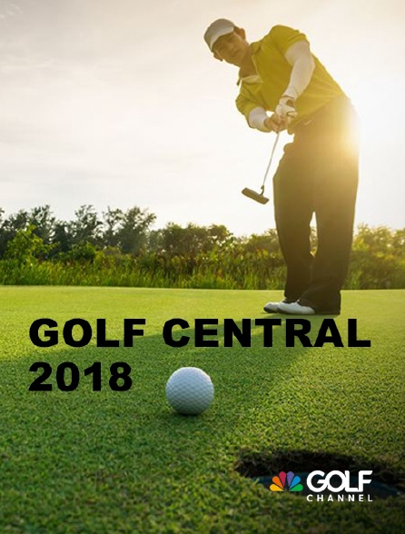 Golf Channel - Golf Central 2018