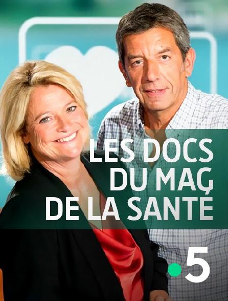 France 5 - Les docs du Mag de la santé