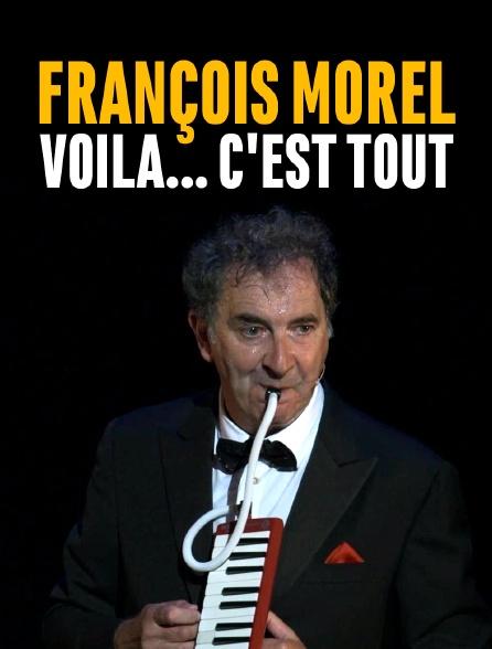 François Morel : voilà... c'est tout