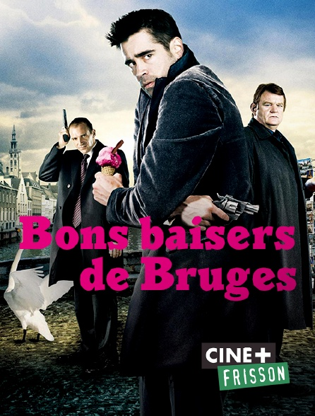 Ciné+ Frisson - Bons baisers de Bruges