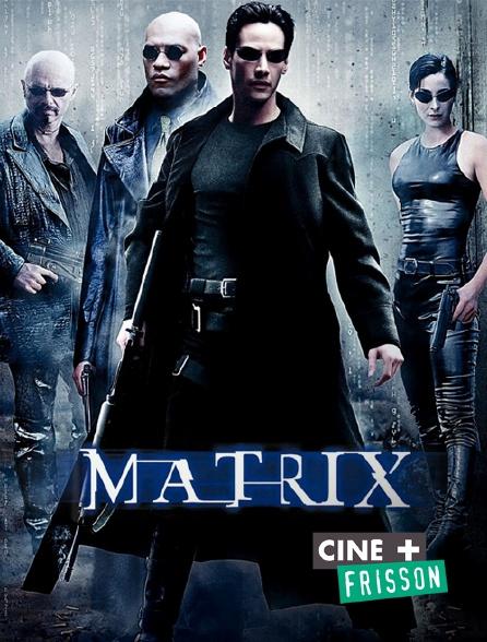 Ciné+ Frisson - Matrix