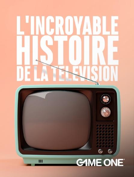 Game One - L'incroyable histoire de la télévision