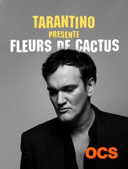 OCS - Tarantino présente : Fleur de cactus