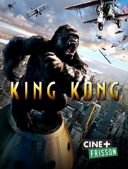 Ciné+ Frisson - King Kong